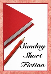Sunday Short Fiction
